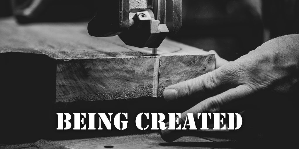 Being created